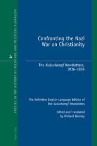 Confronting the Nazi War on Christianity