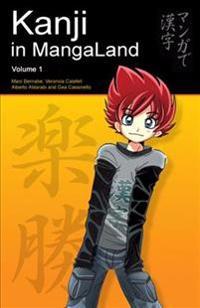Kanji in Mangaland: Volume 1: Basic Kanji Course Through Manga