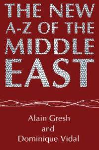 The New A-Z of the Middle East: Second Edition