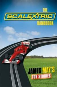 James May's Toy Stories: Scalextric Handbook