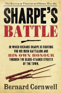 Sharpe's Battle: the Battle of Fuentes De Onoro, May 1811 (the Sharpe Series, Book 12)