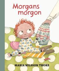 Morgans morgon - Maria Nilsson Thore pdf epub