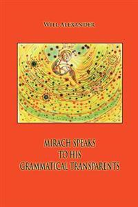 Mirach Speaks to His Grammatical Transparents