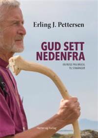 Gud sett nedenfra - Erling J. Pettersen   Inprintwriters.org