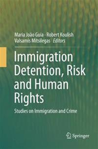 Immigration Detention, Risk and Human Rights