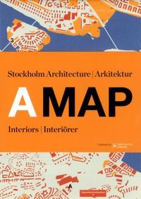 A MAP: Stockholm Arkitektur Interiörer