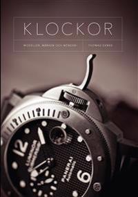 Klockor : modeller, märken och nörderi
