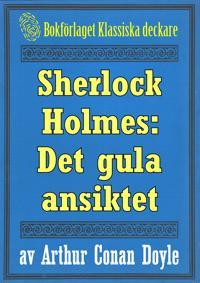 Sherlock Holmes: Äventyret med det gula ansiktet – Återutgivning av text från 1893