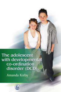 The Adolescent With Developmental Co-ordination Disorder Dcd