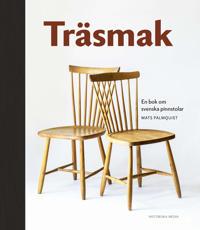 Träsmak : en bok om svenska pinnstolar