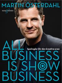 All business is show business: Spelregler för den kreativa eran