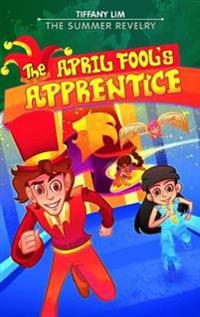 The The April Fool's Apprentice: Summer Revelry