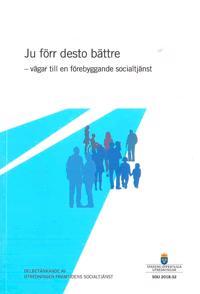 Ju förr desto bättre - vägar till en förebyggande socialtjänst. SOU 2018:32 : Delbetänkande från utredningen Framtidens socialtjänst