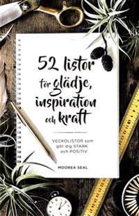 52 listor för glädje, inspiration och kraft : veckolistor som gör dig stark och positiv