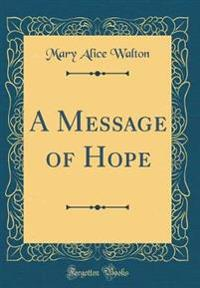 A Message of Hope (Classic Reprint)
