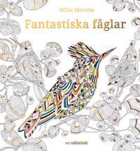 Fantastiska fåglar : en målarbok