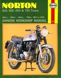 Norton 500, 600, 650 & 750 Twins Owners Workshop Manual: 497cc - 597cc - 647cc -745cc. 1957 to 1970