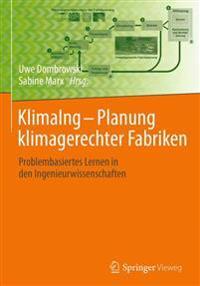 Klimaing - Planung Klimagerechter Fabriken: Problembasiertes Lernen in Den Ingenieurwissenschaften