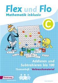 Flex und Flo - Mathematik inklusiv. Addieren und Subtrahieren inklusiv C
