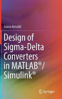 Design of Sigma-delta Converters in Matlab/ Simulink