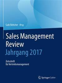 Sales Management Review - Jahrgang 2017: Zeitschrift Für Vertriebsmanagement