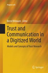 Trust and Communication in a Digitized World