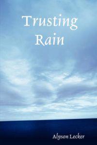 Trusting Rain