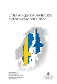 En lag om operativt militärt stöd mellan Sverige och Finland. SOU 2018:31 : Betänkande från kommitttén En rättslig reglering av försvarsamarbetet med Finland