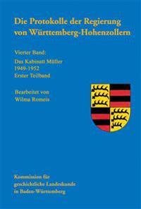Die Protokolle Der Regierung Von Wurttemberg-Hohenzollern: Vierter Band: Das Kabinett Muller 1949-1952. Mit Einer Einleitung Von Klaus-Jurgen Matz