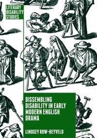 Dissembling Disability in Early Modern English Drama