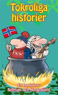 Tokroliga historier : ett hopkok av Bellman- och Norgeskämt