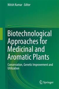 Biotechnological Approaches for Medicinal and Aromatic Plants