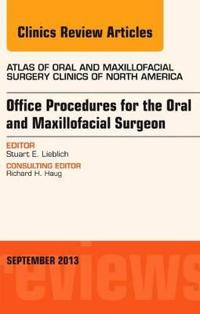 Office Procedures for the Oral and Maxillofacial Surgeon