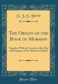 The Origin of the Book of Mormon