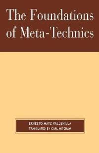 The Foundations Of Meta-technics