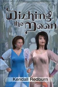 Wishing the Moon