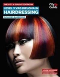 City & guilds textbook: level 3 vrq diploma in hairdressing - includes barb