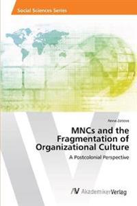 MNCs and the Fragmentation of Organizational Culture