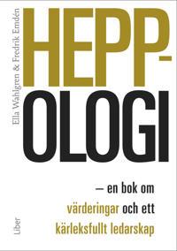 Heppologi - en bok om värderingar och ett kärleksfullt ledarskap