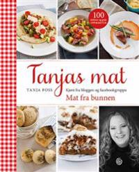 Tanjas mat; kjent fra bloggen og facebokgruppa Mat fra bunnen - Tanja Foss | Ridgeroadrun.org