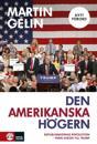 Den amerikanska högern: republikanernas revolution - från Nixon till Trump: uppdaterad nyutgåva