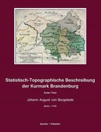 Statistisch-Topographische Beschreibung Der Kurmark Brandenburg
