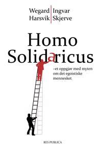 Homo solidaricus - Wegard Harsvik, Ingvar Skjerve | Ridgeroadrun.org