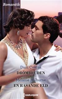 Drömbruden ; En rasande eld - Dani Collins, Melanie Milburne | Laserbodysculptingpittsburgh.com