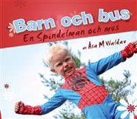 Barn och bus : en spindelman och mus