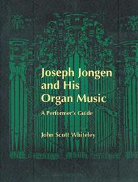 Joseph Jongen and His Organ Music
