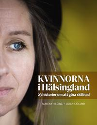 Kvinnorna i Hälsingland : en reportagebok om vår tids historia
