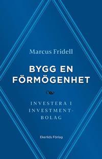Bygg en förmögenhet : investera i investmentbolag