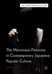 The Monstrous-feminine in Contemporary Japanese Popular Culture