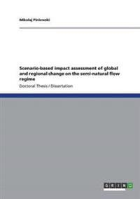 Scenario-based impact assessment of global and regional change on the semi-natural flow regime